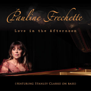Pauline Frechette: Love in the Afternoon – A Love Song for the Ages